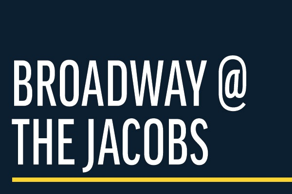 Broadway @ The Jacobs