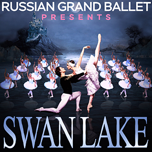 RUSSIAN GRAND BALLET presents <em>SWAN LAKE</em>
