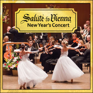 SALUTE TO VIENNA NEW YEAR'S CONCERT